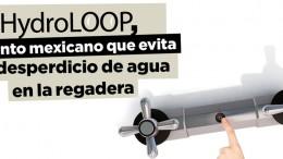 HydroLOOP, invento mexicano que evita el desperdicio de agua en la regadera